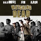 Watching Dead