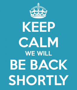 keep-calm-we-will-be-back-shortly